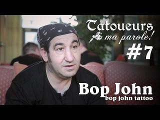 Embedded thumbnail for Tatoueurs, ma parole : Bop John