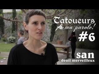 Embedded thumbnail for Tatoueurs, ma parole : San